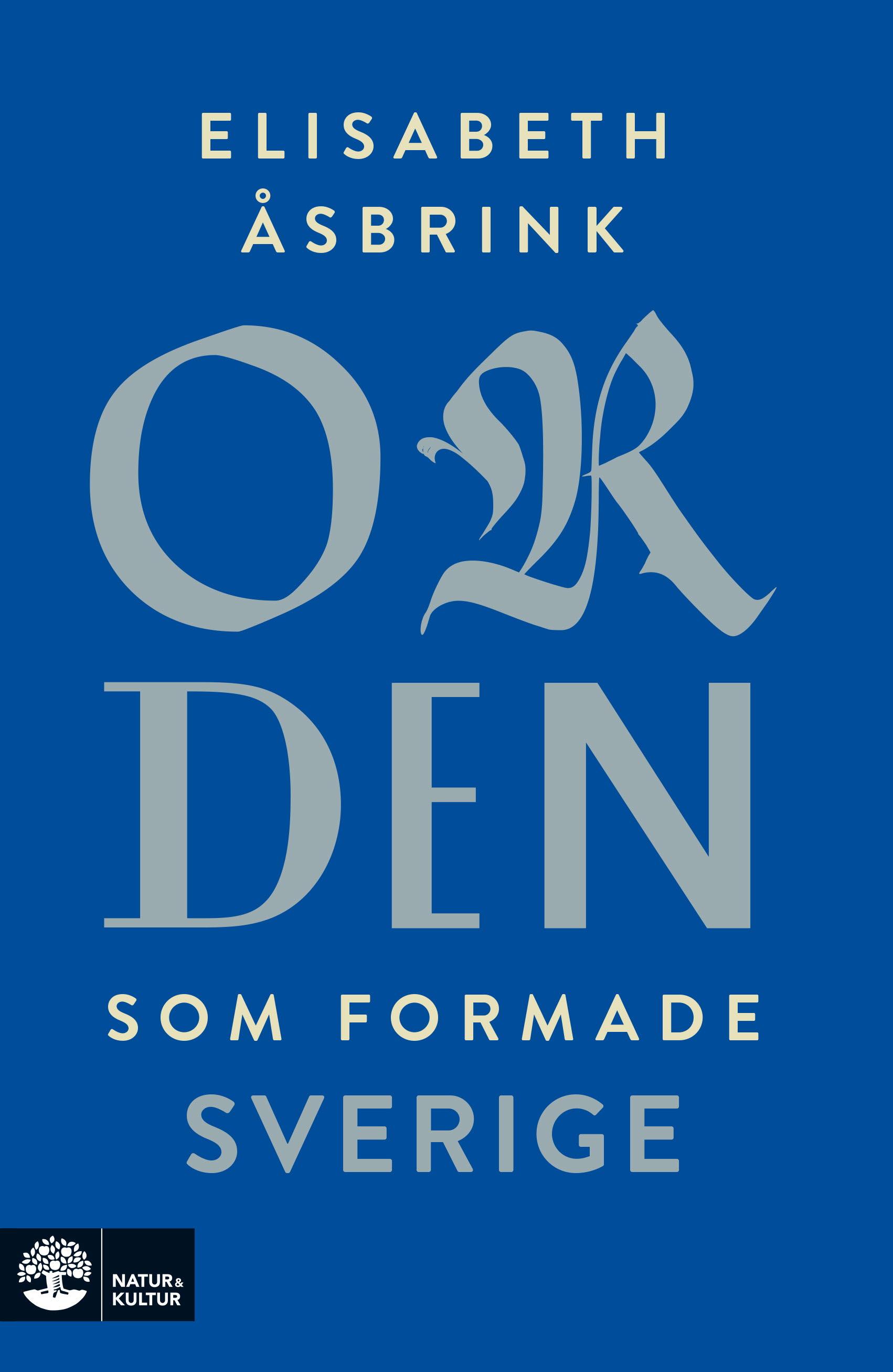Image result for Elisabeth Åsbrink: Orden som formade Sverige.